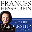 My Life in Leadership: The Journey and Lessons Learned Along the Way Audiobook by Frances Hesselbein Narrated by Karen Saltus