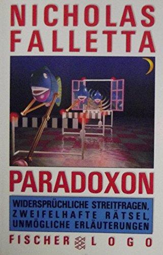 Paradoxon. Widersprüchliche Streitfragen, zweifelhafte Rätsel, unmögliche Erläuterungen.