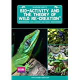 Bio-Activity and the Theory of Wild Re-Creation