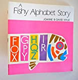 img - for A Fishy Alphabet Story (Fishy Fish Stories Series) book / textbook / text book