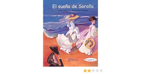 El sueno de Sorolla/ Sorollas Dream (El Sueno De.../ The Dream of...) (Spanish Edition): Marta Ferner Rivera: 9788497951258: Amazon.com: Books