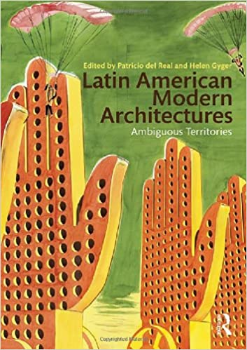 Latin American Modern Architectures Ambiguous Territories