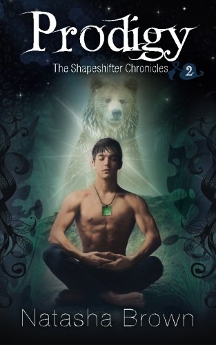 Prodigy (The Shapeshifter Chronicles) (Volume 2)