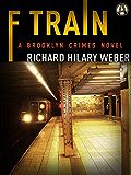 F Train: A Brooklyn Crimes Novel (Flo Ott)