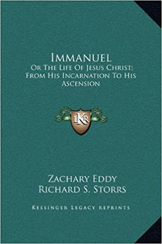 Immanuel: Or The Life Of Jesus Christ; From His Incarnation To His Ascension