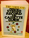 img - for The Complete Penguin Stereo Record and Cassette Guide: Records, Cassettes, and Compact Discs (Penguin Handbooks) by Greenfield Edward Layton Robert March Ivan (1985-02-05) Paperback book / textbook / text book