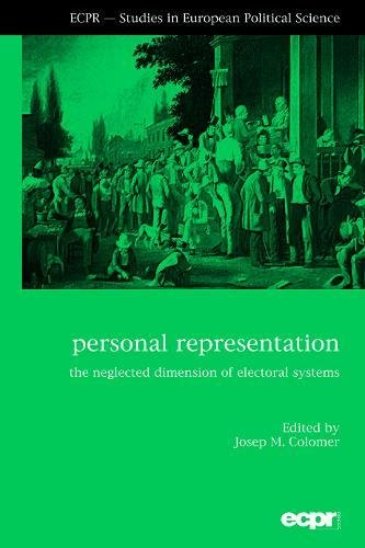 Personal Representation: The Neglected Dimension of Electoral Systems (ECPR Studies in European Politics)