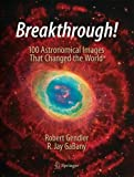 Book cover image for Breakthrough!: 100 Astronomical Images That Changed the World