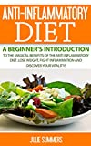 the magical slow cooker - ANTI-INFLAMMATORY DIET: A Beginner's Introduction to the Magical Benefits of the Anti-Inflammatory Diet. Lose Weight, Fight Inflammation and Discover your Vitality!