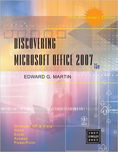 Word Discovering Microsoft Office 2007: Windows XP and Vista PowerPoint Excel Access