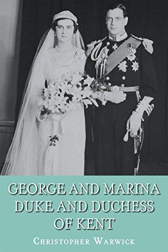 (George and Marina: Duke and Duchess of Kent)