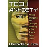 Tech Anxiety: Artificial Intelligence and Ontological Awakening in Four Science Fiction Novels