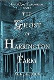 #5: The Ghost of Harrington Farm (Gulf Coast Paranormal Book 8)