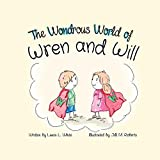 img - for The Wondrous World of Wren and Will book / textbook / text book
