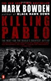 Killing Pablo: The Hunt for the World's Greatest Outlaw, Mark Bowden, 0142000957