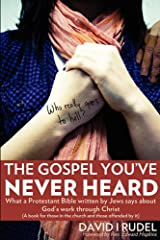 Who Really Goes to Hell? - The Gospel You've Never Heard: What a Protestant Bible written by Jews says about God's work through Christ (A book for those in the church and those offended by it) Paperback