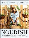 Nourish - The Fit Woman's Cookbook