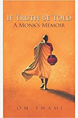 If Truth Be Told: A Monk's Memoir Hardcover