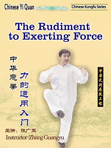 Chinese Yi Quan-The Rudiment to Exerting Force(Instructor :Zhang Guangyu)