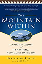 The Mountain Within:  Leadership Lessons and Inspiration for Your Climb to the Top (Business Books)