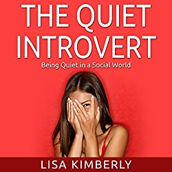 The Quiet Introvert: Being Quiet in a Social World