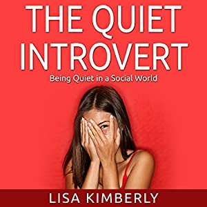 The Quiet Introvert: Being Quiet in a Social World Hörbuch
