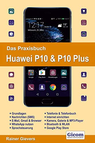 Das Praxisbuch Huawei P10 & P10 Plus - Handbuch für Einsteiger