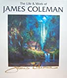 The Life and Work of James Coleman, James Coleman and Mark Doyle, 0964644703