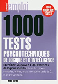 1000 tests psychotechniques de logique et d'intelligence par Mike Bryon