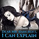 Dear Mr. Bancroft, I Can Explain: BDSM Romance Audiobook by Melinda Barron Narrated by  La Petite Mort, Ruby Rivers