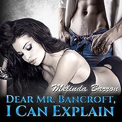 Dear Mr. Bancroft, I Can Explain