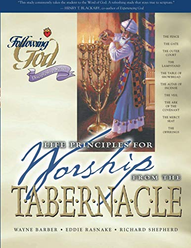 Life Principles for Worship from the Tabernacle (Following God Discipleship -