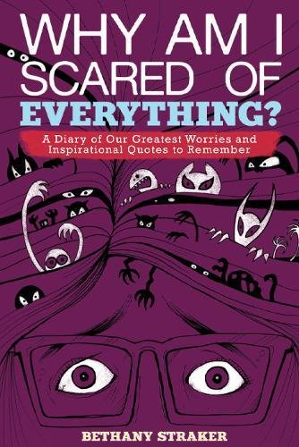 Download Why Am I Scared of Everything?: A Diary of Our Greatest Worries and Inspirational Quotes to Remember pdf