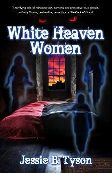 White Heaven Women by [Tyson, Jessie B.]