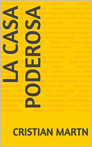 La Casa Poderosa (Spanish Edition) by [Martn, Cristian]