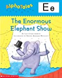 Enormous Elephant Show, Scholastic, Inc. Staff and Liza Charlesworth, 0613325052