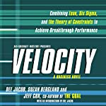 Velocity: Combining Lean, Six Sigma and the Theory of Constraints to Achieve Breakthrough Performance | Dee Jacob,Suzan Bergland,Jeff Cox