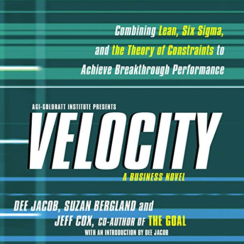 Velocity: Combining Lean, Six Sigma and the Theory of Constraints to Achieve Breakthrough Performance