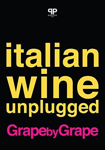 Italian Wine Unplugged Grape by Grape: (Ebook Version) by Stevie Kim, Geralyn Brostrom, Lingzi He, Michaela Morris, Michele Longo, JC Viens