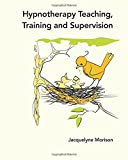 img - for Hypnotherapy Teaching, Training and Supervision book / textbook / text book