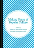 img - for Making Sense of Popular Culture book / textbook / text book