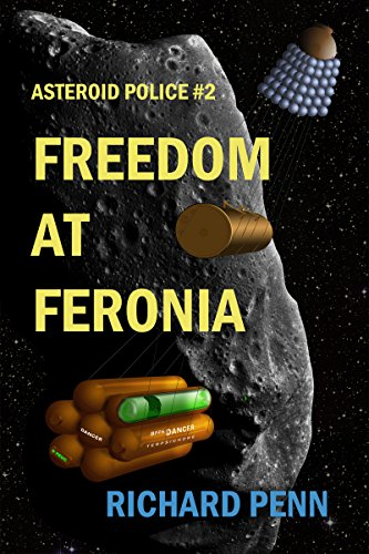 Freedom at Feronia (Asteroid Police Book 2)