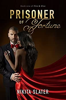 Prisoner of Fortune (Fire & Vice Book 1) by [Slater, Nikita]
