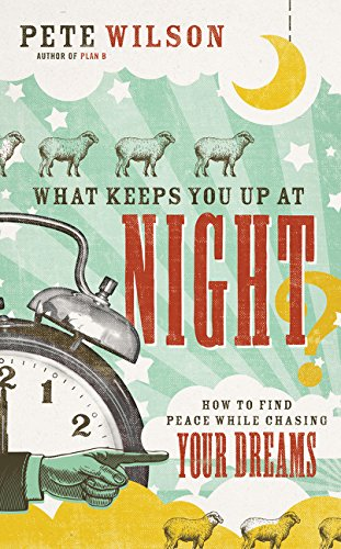 Read Online What Keeps You Up at Night?: How to Find Peace While Chasing Your Dreams pdf