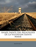 Année Sainte des Religieuses de la Visitation Sainte Marie, Anonymous, 1248312945