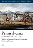 Pennsylvania: A Military History (Westholme State Military History Series)