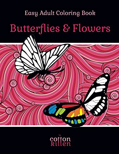 Easy Adult Coloring Book - Butterflies & Flowers: 49 of the most beautiful butterflies for a relaxed and joyful coloring time