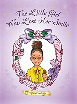 The Little Girl Who Lost Her Smile by [Cambridge, Tiffney]