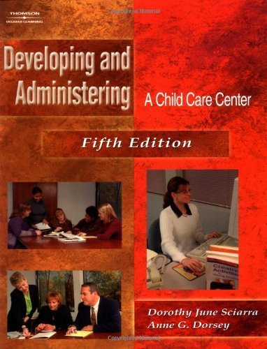 Developing and Administering A Child Care Center 5th Edition (Fifth Edition)