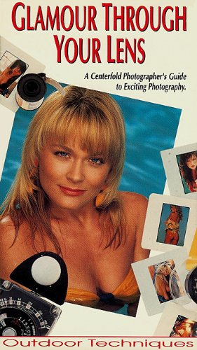 - GLAMOUR THROUGH YOUR LENS: A Centerfold Photographer's Guide to Exciting Photography